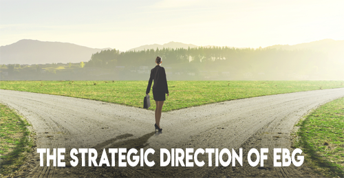 The Strategic Direction of EBG