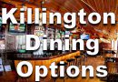 Killington VT Guide: Best and Worst Places To Eat and Drink in Killington VT