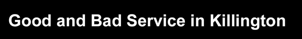 Good and bad service in Killington